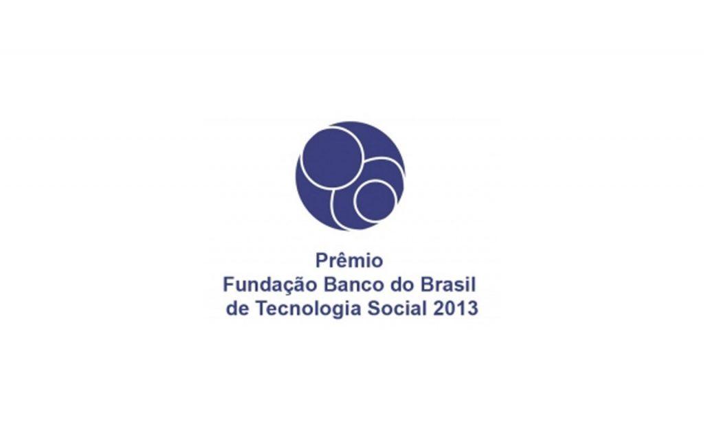 PRÊMIO FUNDAÇÃO BANCO DO BRASIL DE TECNOLOGIA SOCIAL 2013 – INSCRIÇÕES ABERTAS