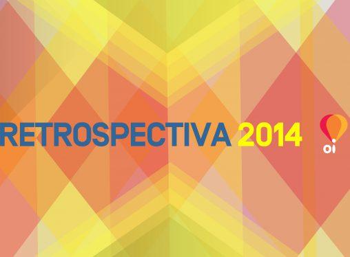 RETROSPECTIVA OI FUTURO 2014