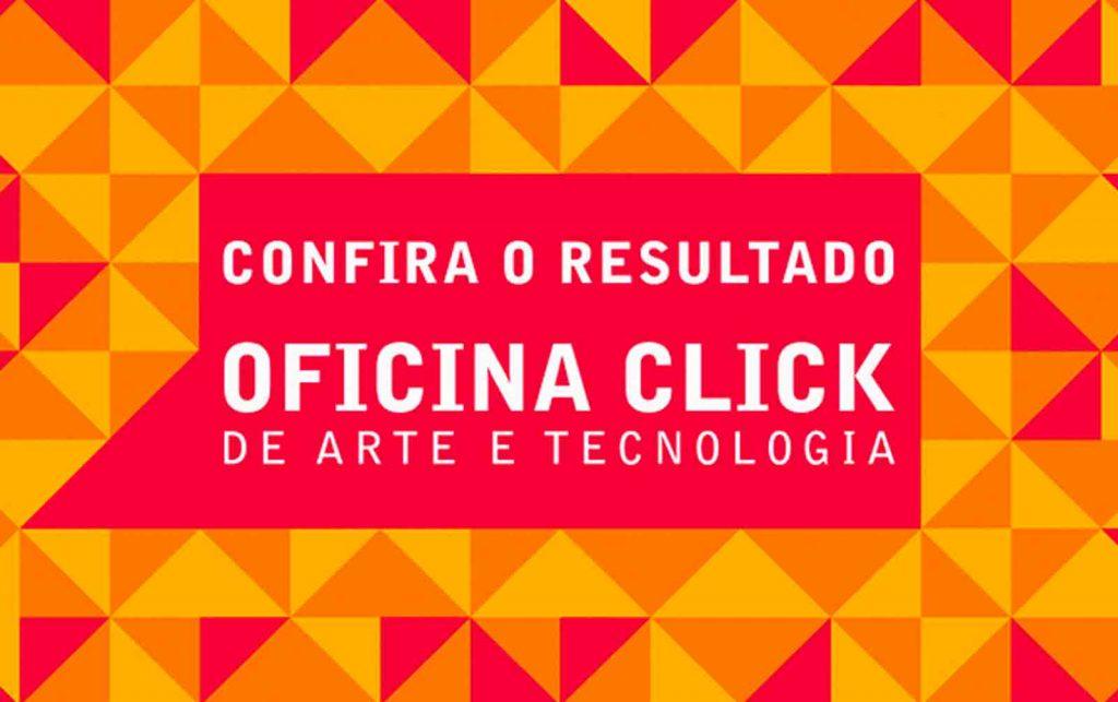 OI KABUM! ANUNCIA SELECIONADOS PARA A OFICINA CLICK DE ARTE E TECNOLOGIA
