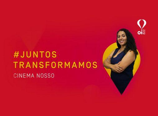 #JUNTOSTRANSFORMAMOS – CINEMA NOSSO