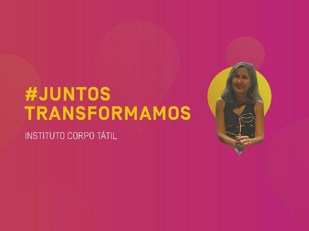 #JuntosTransformamos: Corpo Tátil usa arte para romper estigmas