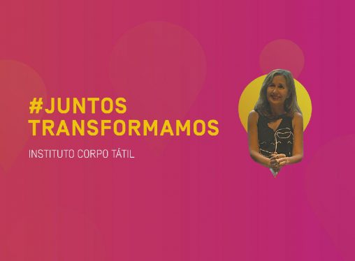 #JuntosTransformamos – Corpo Tátil