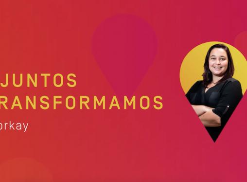#JuntosTransformamos: Workay e o impacto na vida de mulheres