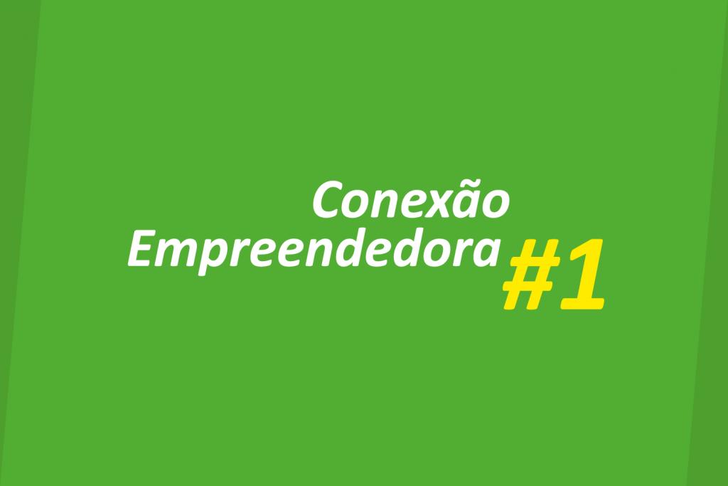 Conexão Empreendedora #01