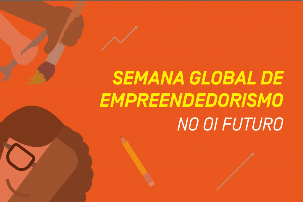 Confira a programação do Oi Futuro na Semana Global do Empreendedorismo