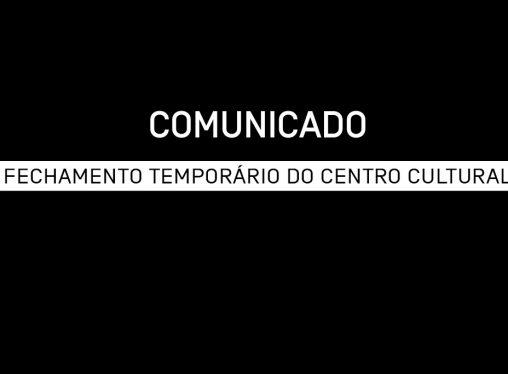 Suspensão temporária das atividades do Centro Cultural e do Musehum