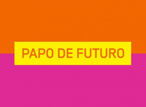 Papo de Futuro: Lei Geral de Proteção de Dados