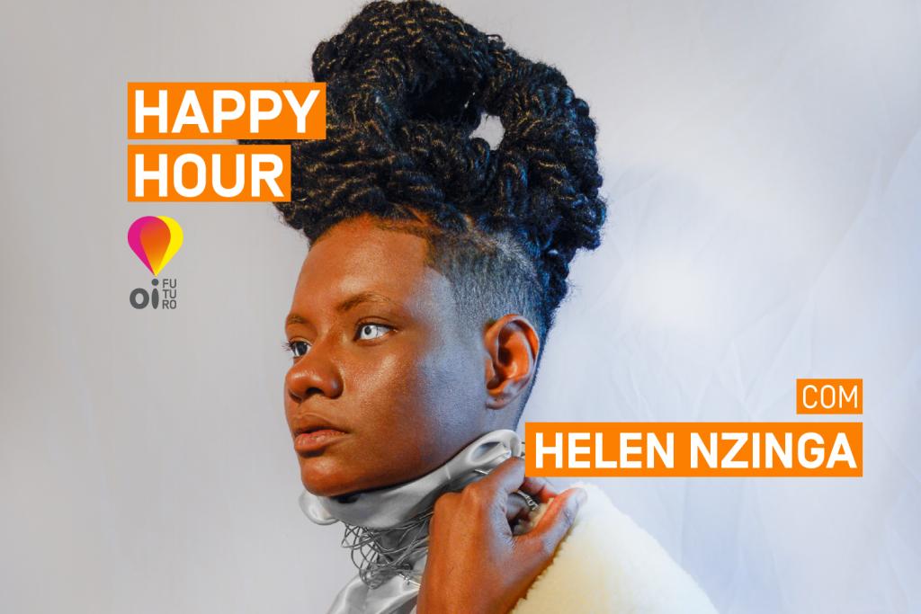 Happy Hour com Helen Nzinga