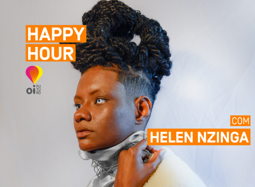 Happy Hour com Helen Nzinga