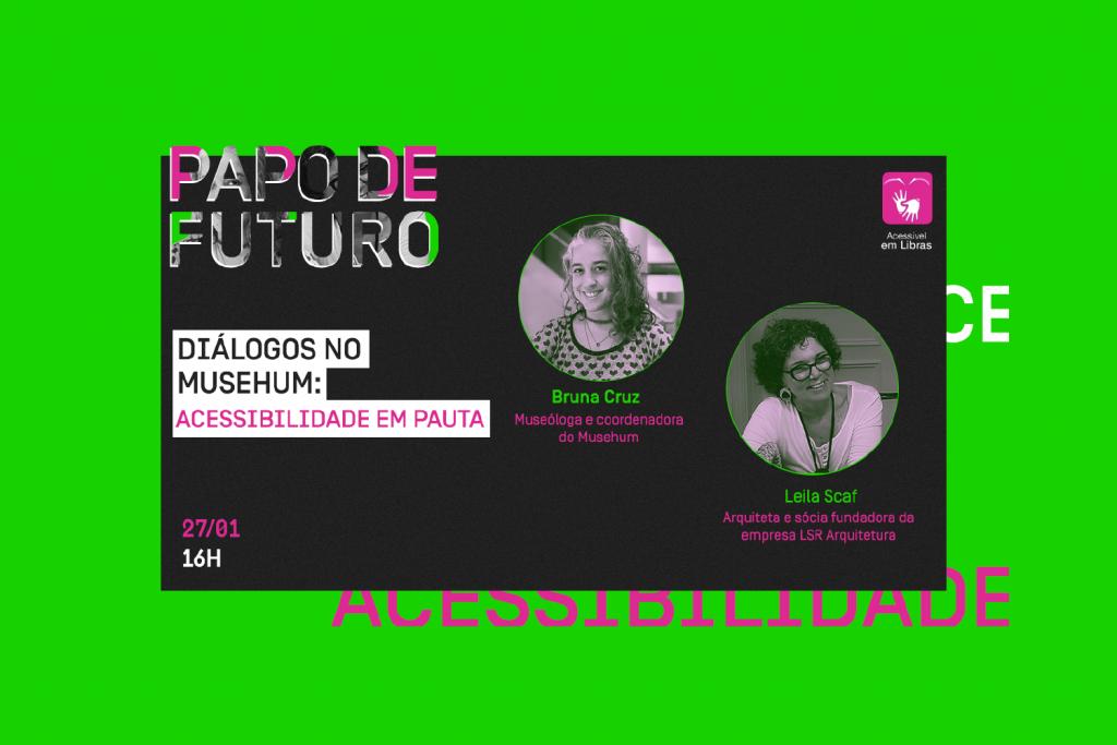 Papo de Futuro:  Os caminhos da acessibilidade