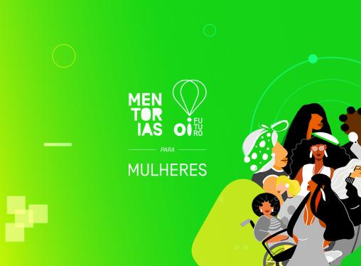 Saiba tudo sobre nossa edição do Mentorias Oi Futuro dedicada às mulheres