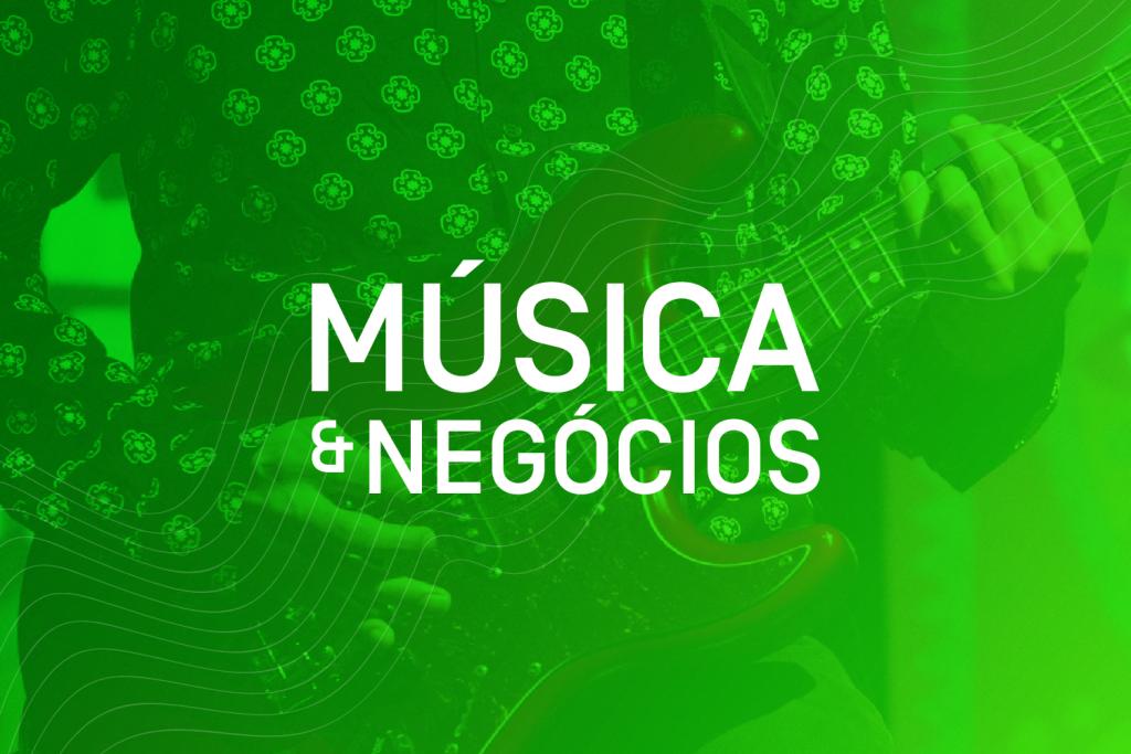 """Nova edição do Curso de """"Música & Negócios: Empreendedorismo e Inovação"""" no formato EAD"""