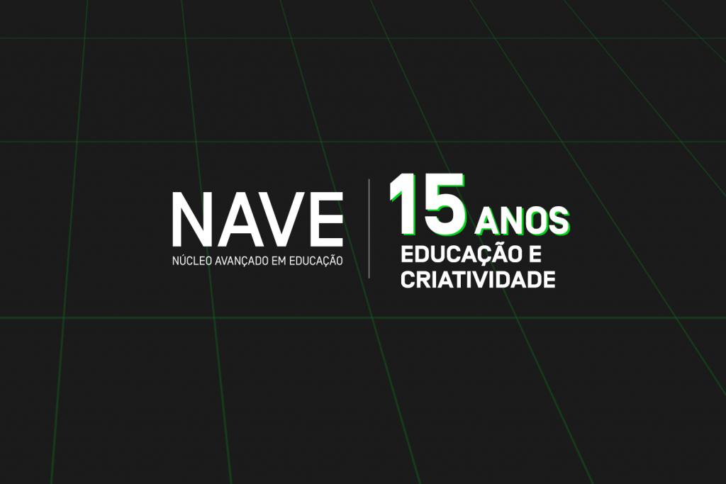 NAVE completa 15 anos abrindo o caminho para o futuro na Educação