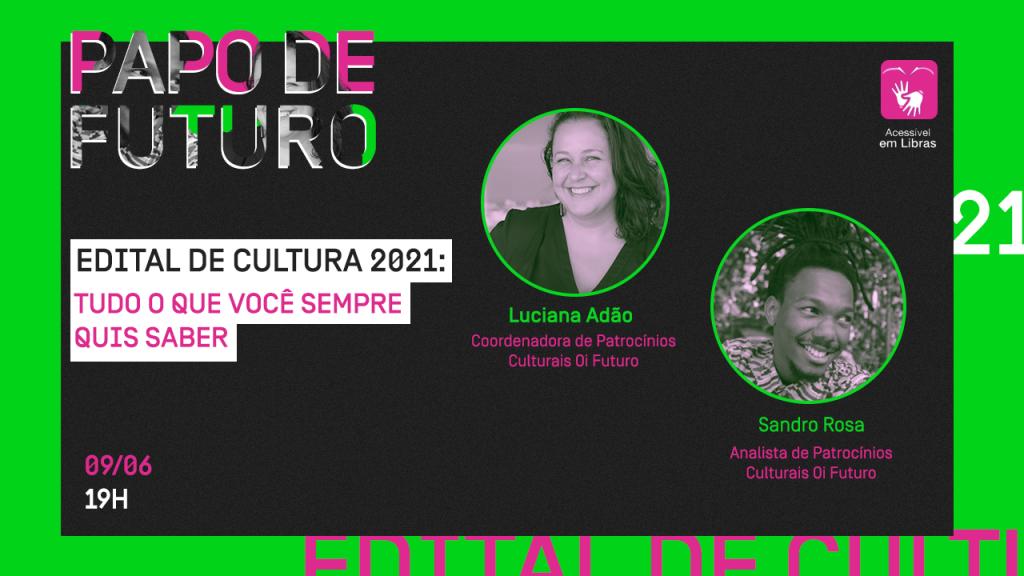 Papo de Futuro – Edital de cultura: perspectivas e construções possíveis
