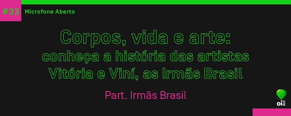 Site_MicrofoneAberto_IrmasBrasil33_v3