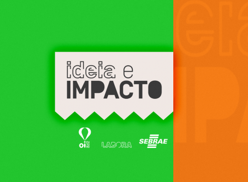 Ideia e Impacto: Oi Futuro e Sebrae/RJ lançam projeto para quem quer iniciar seu próprio negócio